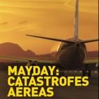 Mayday - Catastrofes Aereas - T7. E2. El piloto contra el avion