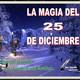 """Reflexión """"La magia del 25 de Diciembre"""""""