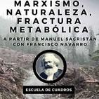 195 - Marxismo, naturaleza y fractura metabólica (a partir de Manuel Sacristán)