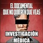 Investigación Médica: El Documental que No Quieren que Veas (2015) Medicina Secuestrada Ciencia