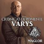 Crónicas de Poniente: Varys 'La Araña'