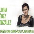 La Enfermedad como camino hacia la Alimentación Alcalina por Gloria Pérez González