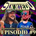 Sin miedo - Episodio #9 con El Bananero y Marito Baracus (Una Charla con Amigos)