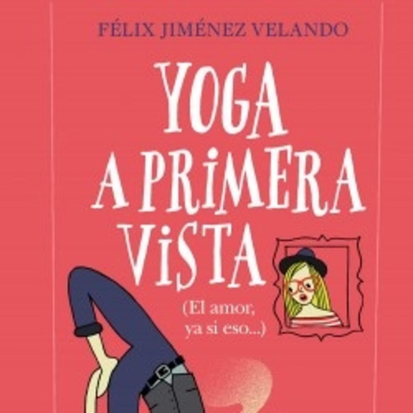 'Yoga a primera vista' de Félix Jiménez Velando