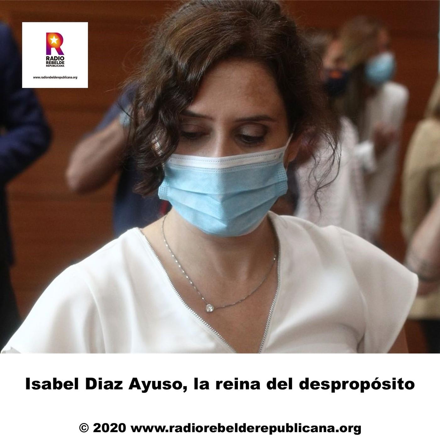Isabel Diaz Ayuso, la reina del despropósito