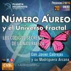 CVB Planeta Incognito - 2x15 NÚMERO ÁUREO y el Universo Fractal: Los Códigos Secretos de la Naturaleza