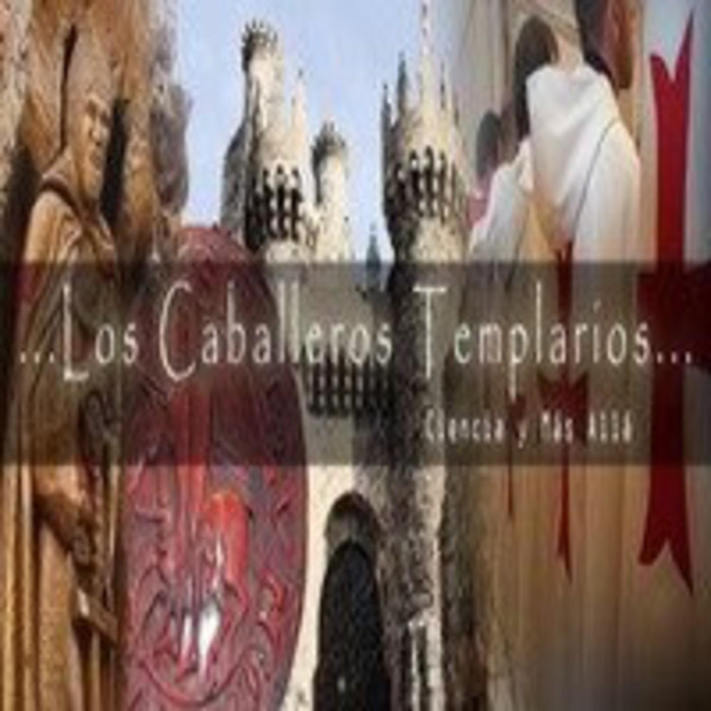 CIENCIA Y MÁS ALLÁ (Radio Cantillana): Los Caballeros Templarios.