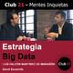 Estrategia Big Data – Luis Falcón Martínez de Marañón / Club 21 – David Escamilla