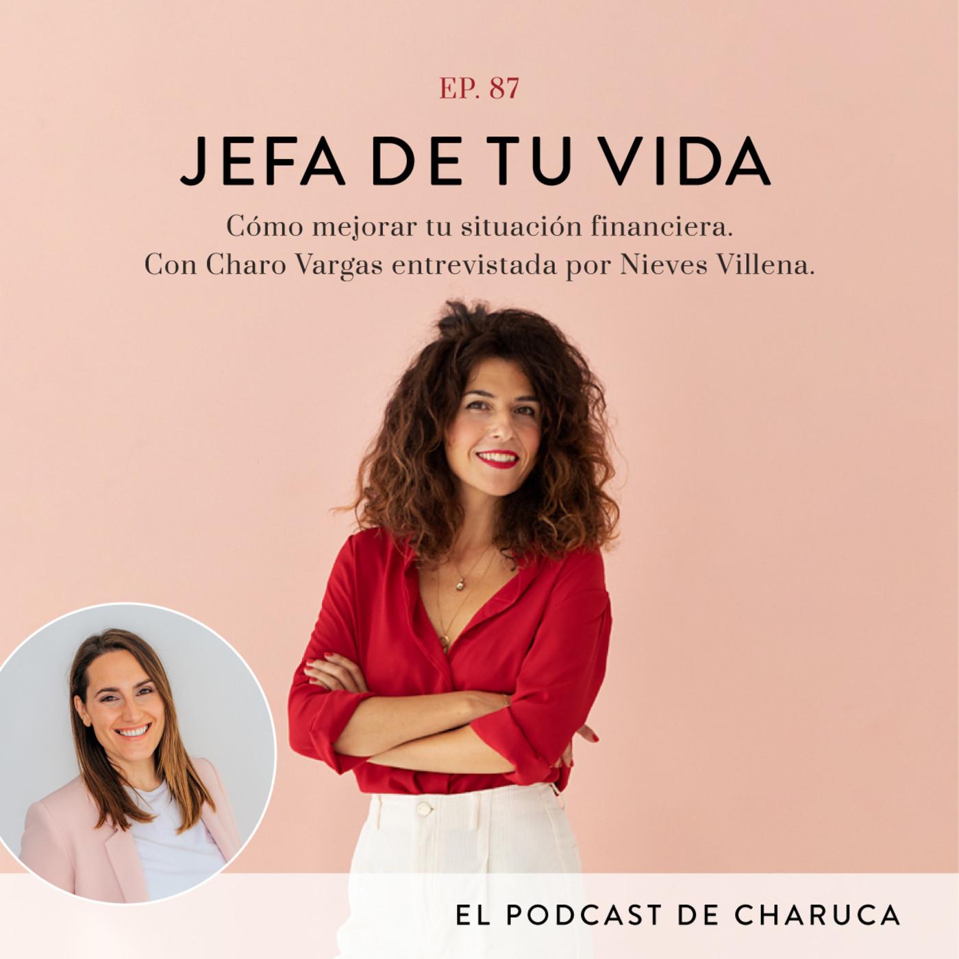 87. Cómo mejorar tu situación financiera. Con Charo Vargas entrevistada por Nieves Villena.