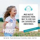 #60 Nueve Consejos para que tu Hijo sea un Experto en Emociones