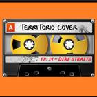 TERRITORIO COVER EP. 1x19 ' DIRE STRAITS'
