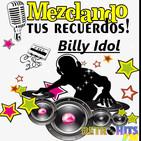 Mezclando tus Recuerdos: Especial de Billy Idol