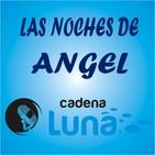 Las noches de angel cadena luna - 11 - 12 - 18
