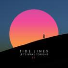 T4x21 La Gramola de Reseñas: Tide Lines - Let's Make Tonight