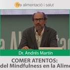 COMER ATENTOS, El Poder del Mindfulness en la Alimentación - Dr. Andrés Martín