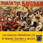 NdG #87 SUDÁN Y LAS GUERRAS MAHDISTAS (01) Gordon, Jartum y El Mahdismo