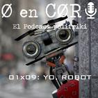 Cero en Cordura 1x09: YO, ROBOT