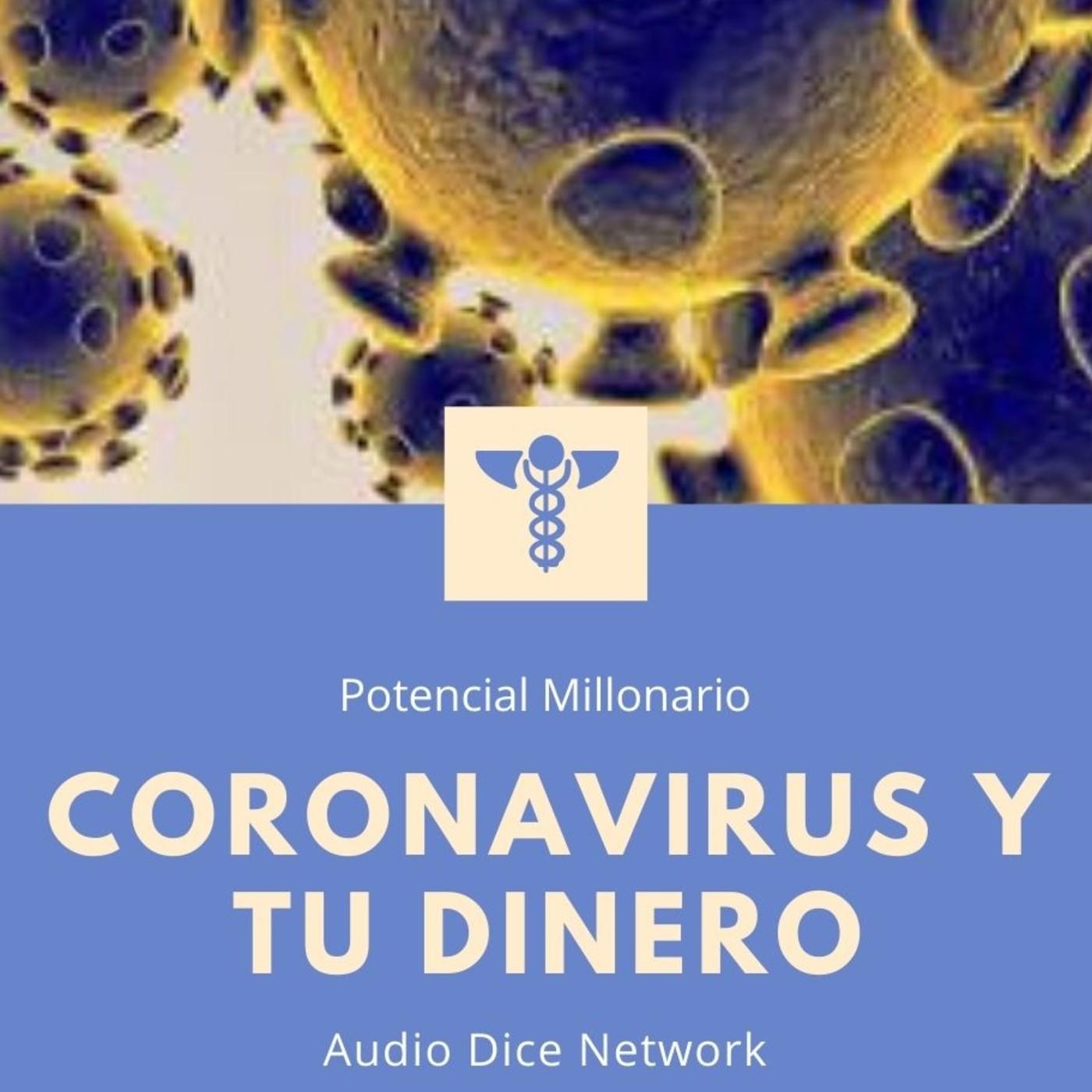 Coronavirus y tu dinero en Potencial Millonario con Felix A. Montelara