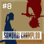 #8 - Samurai Champloo