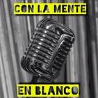Con La Mente En Blanco - Programa 254 (07-05-2020) Novedades en español