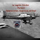 NdG #83 La Legión Condor parte 2, Operaciones , Guernica y final
