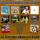 172- Blue Moon Kentucky (10 Marzo 2019)