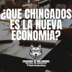 ¿Que chingados es la nueva economia?