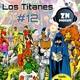 ZNPodcast #12 - Los Titanes: Comics y Serie de tv