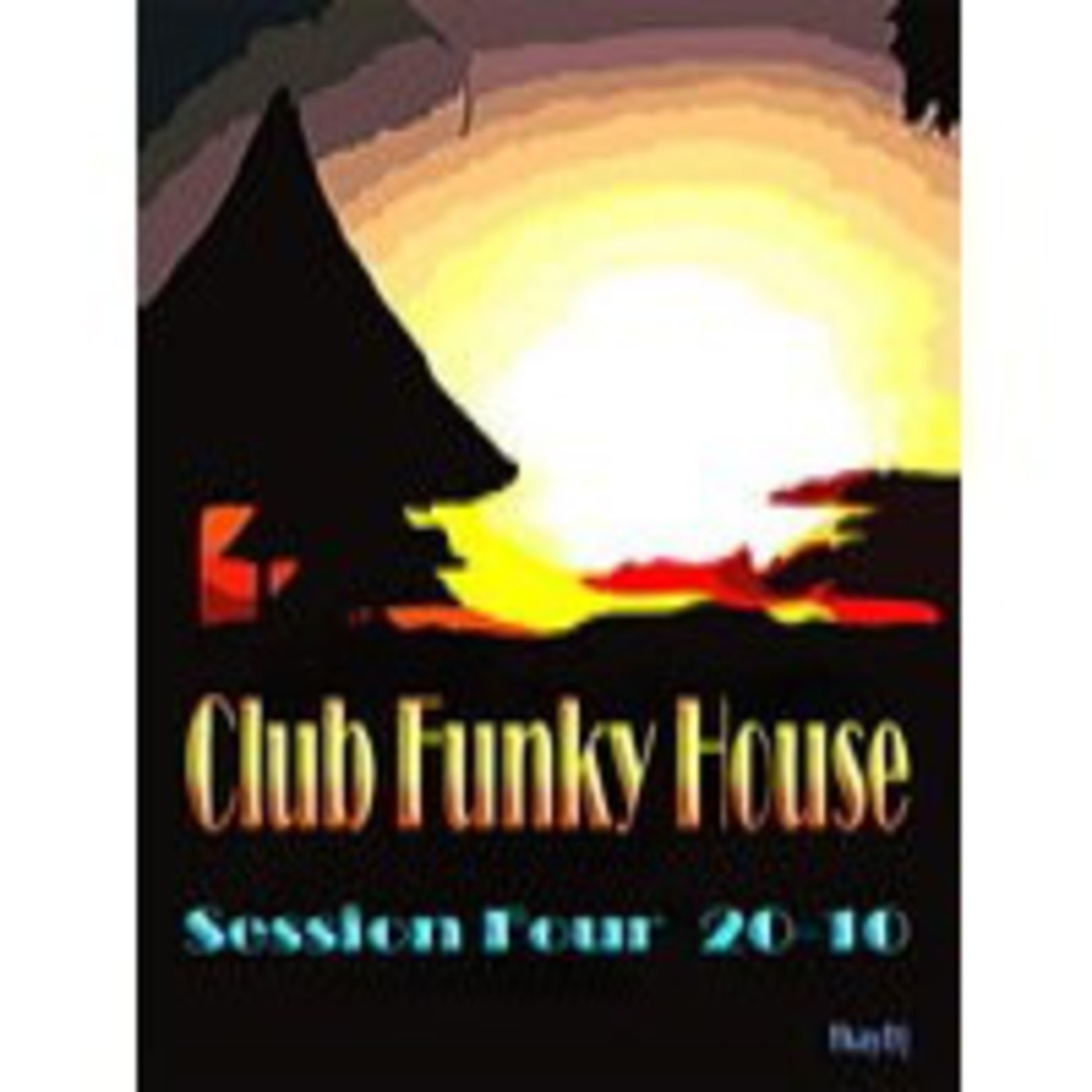 Club Funky House- Session Four - 20-10 - TkayDj