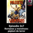 EHC 2x7. Romanos y monstruos: Péplum de terror