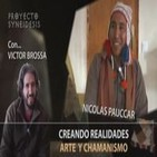 ARTE Y CHAMANISMO con Nicolás Pauccar y Victor Brossa / PROYECTO SYNEIDESIS