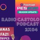 RADIO CASTOLO 2x04: primeras semanas jugando fifa 21