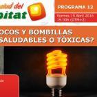 FOCOS Y BOMBILLAS ¿SALUDABLES O TÓXICOS? - La Salud del Hábitat ( Programa 11 )