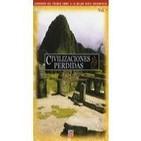 Civilizaciones Perdidas (7de10): Incas, El Secreto De Los Ancestros