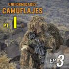 Ep. 3 | Uniformidades: Camuflajes| Parte I