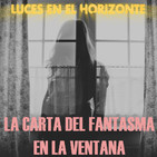 LA CARTA DEL FANTASMA EN LA VENTANA - Luces en el Horizonte -