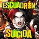 LODE 7x12 ESCUADRÓN SUICIDA cómics + película