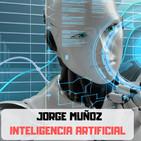 #28. INTELIGENCIA ARTIFICIAL con Jorge Muñoz