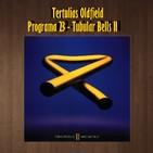 Tertulias Oldfield - Programa 23 - Tubular Bells II