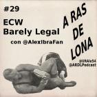 A Ras De Lona #29 - ECW Barely Legal
