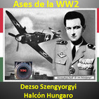 NdG Ases de la WW2 ,Dezso Szengyorgyi, el Halcón Hungaro