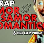 Ep. 26: Rap de Amor, Desamor, Romántico.