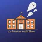 ATMOSFERA CERO 94: Especial La Maldición De Hill House