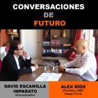 Conversaciones de futuro: Alex Ríos con David Escamilla Imparato