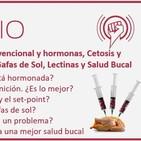Episodio 121: Carne convencional y hormonas, Cetosis y Definición, Adipostato, Gafas de Sol, Lectinas y Salud Bucal