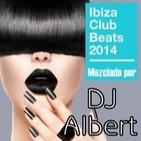 IBIZA CLUB BEATS 2014 Mezclado por DJ Albert