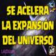 El misterio de la aceleración de la expansión del universo