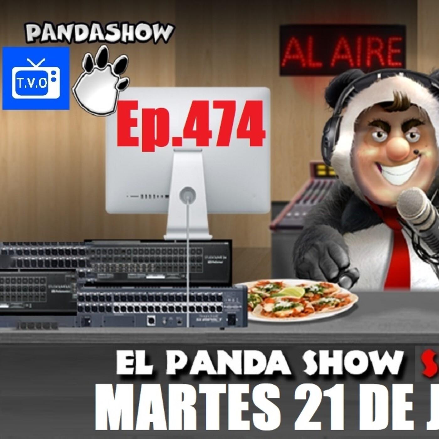EL PANDA SHOW Ep. 474 MARTES 21 DE JULIO 2020