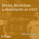 #138 – Bitcoin, Blockchain y tokenización en 2020