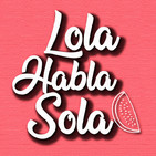 Lola Habla Sola 1x01 - Bienvenidos. Roald Dahl y Dickens me enseñaron a amar los libros.
